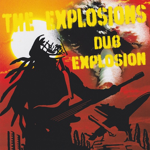 """The Explosions<br>""""Dub Explosions""""<br>"""