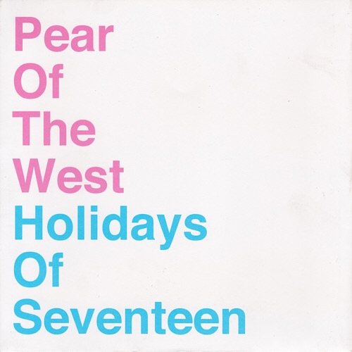 """PEAR OF THE WEST / Holidays Of Seventeen<br>""""Split""""<br>"""